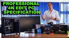 Speccing a PC for 4K video editing