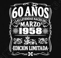 Camiseta 60 años nacen en marzo 1958 - nº 1729338 - Camisetas latostadora Special Birthday Cakes, 60th Birthday Party, Birthday Celebration, Birthday Invitations, Happy Birthday, Jack Daniels Party, 60s Theme, Western Parties, Baseball Party