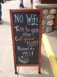 "Funny sign - ""No Wifi. Talk to each other! Call your Mom! Pretend it's 1993!"" www.naturalnews.com"