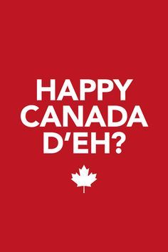 Happy Canada D'eh! Canadian Memes, Canadian Things, I Am Canadian, Canadian Humour, Canada Day Images, Canada Day Crafts, Canada Day Party, Meanwhile In Canada, Kingston Ontario