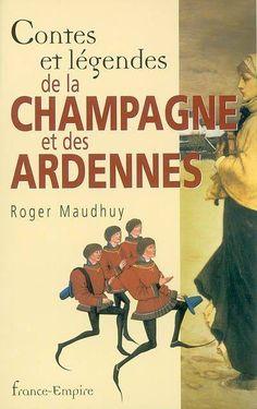 Livre: Contes et légendes de la Champagne et des Ardennes, éd. et adaptés par Roger Maudhuy