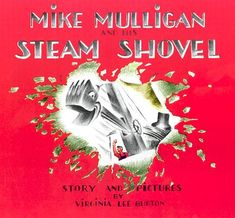 Mike Mulligan proves that, although dated, his steam shovel is still useful.