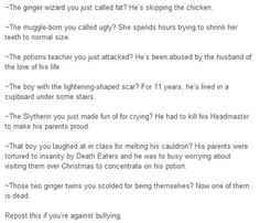 Harry Potter bullying. The last one is just sad :(