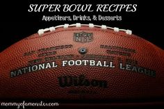 A variety of Super Bowl recipes including appetizers, drinks, and desserts perfect for Super Bowl Sunday or for any party!