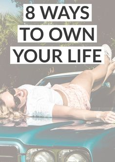 8 ways to begin improving your life right now!