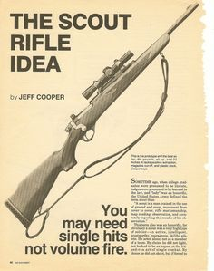 Scout Concept and Jeff Cooper The Art of the Rifle: General Weapons Guns, Guns And Ammo, Jeff Cooper, Survival Rifle, Remington 700, Battle Rifle, Bolt Action Rifle, Fire Powers, Custom Guns