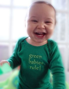 Green babies DO rule! (I have this onesie for my baby -- my mom got it for him!)