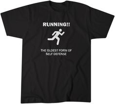 Check out this item in my Etsy shop https://www.etsy.com/listing/251492365/running-tshirt-funny-fitness-tee-the