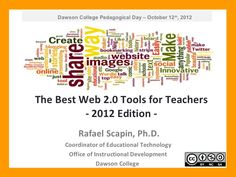 The Best Web 2.0 Tools for Teachers - 2012 Edition by Rafael Scapin, via Slideshare