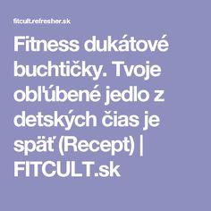 Fitness dukátové buchtičky. Tvoje obľúbené jedlo z detských čias je späť (Recept) | FITCULT.sk