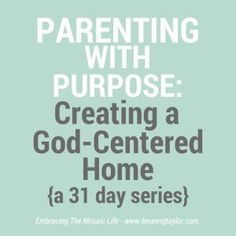 Parenting With Purpose: Creating a God-Centered Home {A 31 Day Series} - resources tools scripture inspiration encouragement and more for Christian parents Gentle Parenting, Parenting Humor, Parenting Advice, Kids And Parenting, Foster Parenting, Parenting Classes, Parenting Styles, Parenting Websites, Practical Parenting