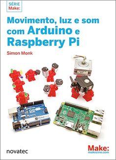 Movimento, luz e som com Arduino e Raspberry Pi                                                                                                                                                                                 Mais