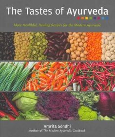 """Read """"The Tastes of Ayurveda More Healthful, Healing Recipes for the Modern Ayurvedic"""" by Amrita Sondhi available from Rakuten Kobo. Amrita's first book has sold copies through four printings since Includes over 200 recipes. Ayurveda is a Healthy Cook Books, Ginger Water, Health Problems, Metabolism, Home Remedies, Natural Remedies, Health Benefits, Health Tips, Herbalism"""
