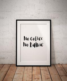 No Coffee No Talkie - Coffee Wall Art By LifeThatsGoodStudio