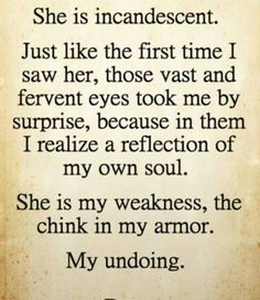 She has been my undoing. I have lost myself to her, completely.