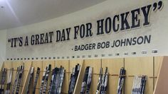 """Badger Bob Johnson quote """"It's a great day for hockey"""""""
