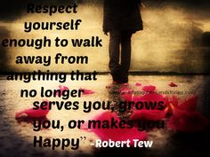 Respect yourself enough to Walk away | Wisdom Quotes and Stories