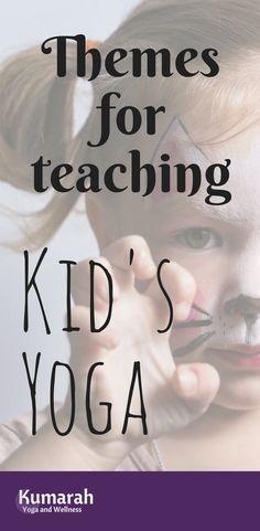 How to Teach Phenomenal Kid's Yoga Classes with Simple Themes - Kumarah