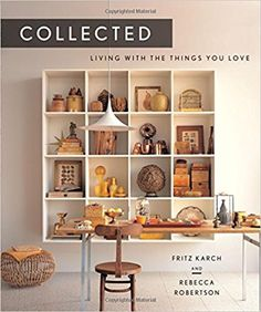 Collected: Living with the Things You Love: Fritz Karsh, Rebecca Robertson: 9781419713958: Amazon.com: Books