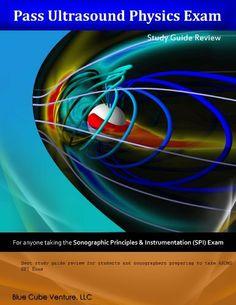 Pass Ultrasound Physics Study Guide Notes Volume I Ultrasound School, Ultrasound Physics, Vascular Ultrasound, Ultrasound Sonography, Ultrasound Technician, Job Motivation, Us School, Board Exam, Medical Terminology