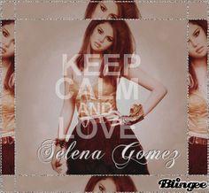 Keep Calm and love Selena Gomez!