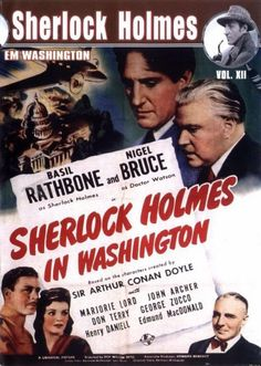 Sherlock Holmes in Washington. Made in 1943, this is the third of three Holmes' movies where Basil Rathbone and Nigel Bruce help thwart the Nazi Menace.