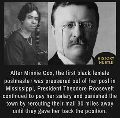 Theodore Roosevelt and Minnie Cox - 10 Unbelievable History Facts You Really Need to See american history 10 Unbelievable History Facts You Really Need to See The More You Know, Look At You, Weird Facts, Fun Facts, Strange Facts, Books And Tea, Black History Facts, Random History Facts, History Weird