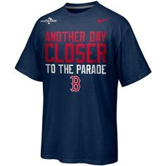 Boston Red Sox 2013 Playoffs Another Day Closer to the Parade T-Shirt