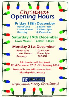 You've nearly made it to the end of the term! Here are the Christmas Opening Hours for you.