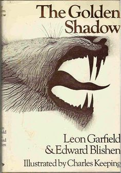 The Golden Shadow by Leon Garfield and Edward Blishen, Illustrated by Charles Keeping