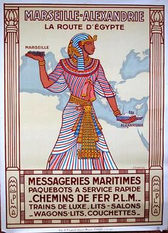 From Marseille in France to Alexandria in Egypt , an ad for a cruise That ad is old ,pretty old , here you will find that the French artist used the famous ancient Move stand or position drawn in the temple to join between the two harbors , it is very catchy