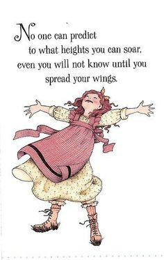Saying for Pallet art for baby's room! But with bird silhouettes! No One Can Predict What Heights You Can Soar Even You Magnet Mary Engelbreit Art Mary Engelbreit, Inspirational Thoughts, Art Quotes, Quotable Quotes, Life Quotes, Inspire Me, Thing 1, Illustrators, Quotations