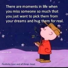 There are moments in your life when you miss someone so much that you just want to pick them from your dreams and hug them for real.  Leeloo