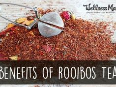 Benefits of Rooibos Tea - Roobios tea is a caffeine-free herbal tea that is rich in antioxidants and free from harmful ingredients.