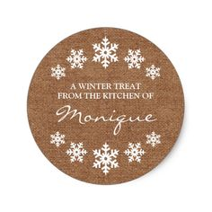 Snowflake Frame Winter Treat Label Faux Burlap A sweet treat, from your kitchen to theirs! Put a polished touch on your Christmas gift of home baked love with this sticker - delicate snowflakes, faux burlap, and ornate text. Customize it for yourself.