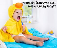 Mikortól mossuk a baba fogát? Hányszor és mivel? Milyen sorrendben bújnak ki a fogak? A tejfogakat is kell tisztítani? Minden kérdést megválaszolunk. Baba, Minden