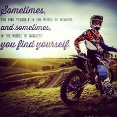This picture has so much meaning in it, that relates to my life. I love riding dirt bikes, and i love nature. two loves that go hand in hand. Many people think that dirt bikers are inconsiderate assholes that tear up the land and pollute the environment. Its a really messed up stereotype because most riders truly love and respect nature.