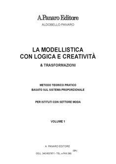 LA MODELLISTICACON LOGICA E CREATIVITÀ  METODO TEORICO PRATICOBASATO SUL SISTEMA PROPORZIONALEPER ISTITUTI CON SETTORE MODAVOLUME 1