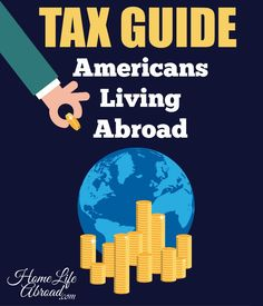 Need help understanding American expat taxation laws? Here's a short guide to simplify the complicated tax laws you will encounter as an American abroad. #expat #taxes @homelifeabroad.com