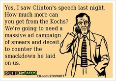 Clinton stated facts. No amount of money that the Kochs are willing to pay will change that.