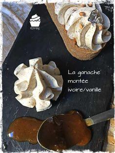 La Ganache Montée Ivoire-Vanille – Je Veux des Gourmandises Dessert Aux Fruits, Desserts Fruits, Mousse Dessert, Cake & Co, Pavlova, Base, How To Make Cake, Macarons, Creme