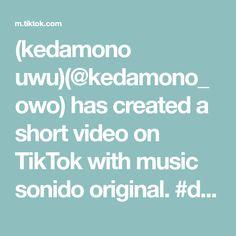 (kedamono uwu)(@kedamono_owo) has created a short video on TikTok with music sonido original. #dúo con @edarcapher #greenscreen #parati Tik Tok, The Originals, Create, Music, Musica, Musik, Muziek, Music Activities, Songs