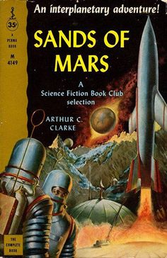 """Published in 1951 by Sidgwick & Jackson, """"The Sands of Mars"""" was Arthur C. Clarke's first science fiction novel. He would become widely known 17 years later for """"2001: A Space Odyssey."""""""