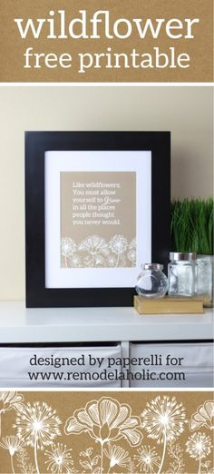 """Like wildflowers; You must follow your dream and learn to grow in all the places people never thought you would."" -E.V. Wildflower Free Printable 