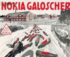 """Long time before mobile phones. Poster: """"Nokia Galoshes (rubber shoes) by Finnish Rubber Works Ltd"""" Suomi (Finland), 1905 Vintage Ads, Vintage Posters, Next Brand, Finland Travel, Latest Mobile, Rubber Shoes, Company Profile, World's Biggest, Technology"""