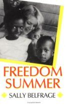 Freedom Summer by Sally Belfrage, who worked in Greenwood, Mississippi in 1964. The #1 book I have used for an authentic volunteer voice of Freedom Summer