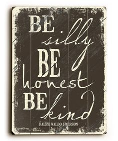 Be Silly Be Honest Be Kind' Wall Art by ArteHouse #zulily