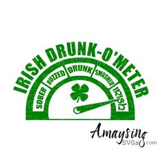 SVG - Irish Ddunk OMeter - Digital Vector Download Funny St Patricks Day SVG perfect for Tshirts, Cards, Decals, Beer Glasses and so much more.  This listing is for the SVG only.  If you are interested in the Tshirt: http://etsy.me/2loBoo8   For more St Patricks Day SVGs : http://etsy.me/2kC2gkm   This Design does not contain editable Text. All text sections are unioned as one piece for compatibility across software platforms.  This Listing includes: 1 SVG, 1 DXF...