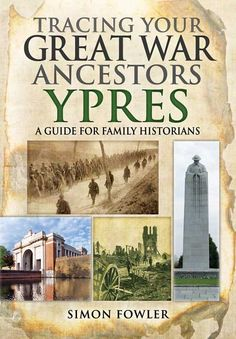 Brand new: Tracing Your Great War Ancestors: Ypres #WW1 #familyhistory