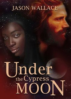 Get my novel, Under the Cypress Moon, for only $1.99! Get all files in one, word, epub, mobi, and more! No matter your device, you get it all!  A sprawling 33 chapter dark romantic epic; a story of interracial love and friendship, of gains and losses, of death and the triumph of the human spirit to overcome all obstacles.